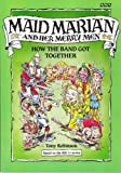 Maid Marian and Her Merry Men: How the Band Got Together (0563208082) by Robinson, Tony