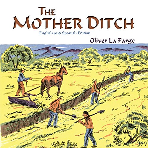 The Mother Ditch (English and Spanish Edition) [Oliver La Farge] (Tapa Blanda)