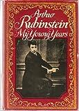 Arthur Rubinstein: My Young Years