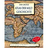 Der groe Atlas der Weltgeschichte von den Ursprngen bis in das 21. Jahrhundertvon &#34;Liz und Kate Santon...&#34;