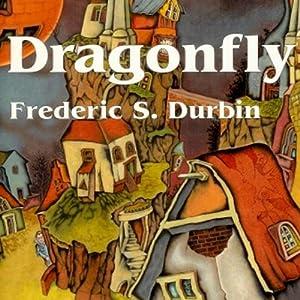 Dragonfly | [Frederic S. Durbin]