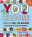 Pippa Goodhart You Choose: Colouring Book with Stickers
