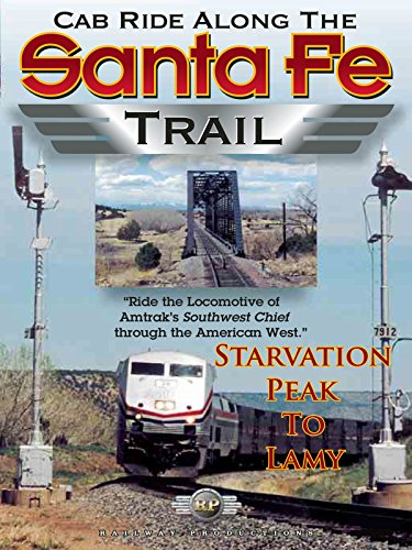 Cab Ride Along the Santa Fe Trail-Starvation Peak to Lamy