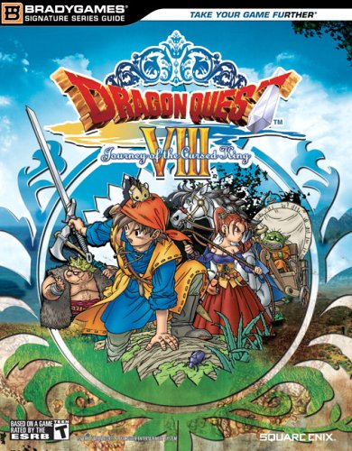 Dragon Quest VIII: Journey of the Cursed King (Bradygames Signature Series Guides) (Quest Of Kings compare prices)
