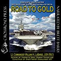 Road to Gold Audiobook by William H. Labarge Narrated by Brett Barry