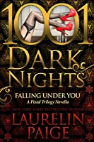 Falling Under You: A Fixed Trilogy Novella (1001 Dark Nights)