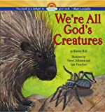 We're All God's Creatures (1416925163) by Hill, Karen