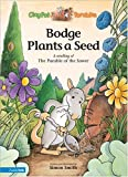 Bodge Plants a Seed: A Retelling of the Parable of the Sower