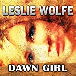 Dawn Girl: A Gripping Serial Killer Thriller | Leslie Wolfe