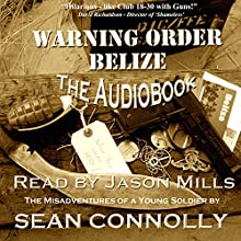 Warning Order Belize: British Army on the Rampage, Book 1 (       UNABRIDGED) by Sean Connolly Narrated by Jason Mills
