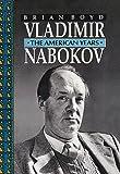 Vladimir Nabokov: The American Years (Boyd, Brian//Vladimir Nabokov)
