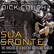 Sua Sponte: The Forging of a Modern American Ranger | [Dick Couch]