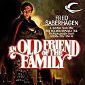 An Old Friend of the Family: The New Dracula, Book 3 (       UNABRIDGED) by Fred Saberhagen Narrated by Robin Bloodworth