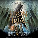 The Iron Trial: Book One of The Magisterium Audiobook by Holly Black, Cassandra Clare Narrated by Paul Boehmer