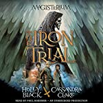 The Iron Trial: Book One of The Magisterium | Holly Black,Cassandra Clare