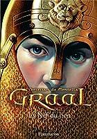 La Nef du lion: Graal - Tome 3