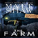 The Farm: A Novella of Extreme Horror Audiobook by Matt Shaw Narrated by Julian Seager