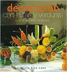 Decoracion Con Frutas Y Verduras (Vida Natural): T-025-8