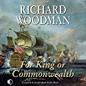 For King or Commonwealth Audiobook by Richard Woodman Narrated by Andrew Wincott