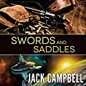 Swords and Saddles Hörbuch von Jack Campbell Gesprochen von: Adam Verner