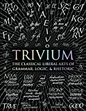 img - for Trivium: The Classical Liberal Arts of Grammar, Logic, & Rhetoric (Wooden Books) book / textbook / text book