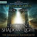 The Dagger of Adendigaeth: A Pattern of Shadow and Light, Book 2 Audiobook by Melissa McPhail Narrated by Nick Podehl