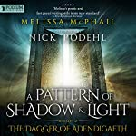 The Dagger of Adendigaeth: A Pattern of Shadow and Light, Book 2 | Melissa McPhail