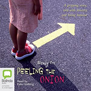 Peeling the Onion | [Wendy Orr]