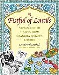 A Fistful of Lentils: Syrian-Jewish R...