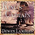 King's Captain: Alan Lewrie Series, Book 9 (       UNABRIDGED) by Dewey Lambdin Narrated by John Lee