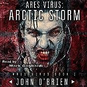 ARES Virus: Arctic Storm | [John O'Brien]