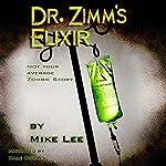 Dr. Zimm's Elixir | Mike Lee
