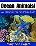 img - for Ocean Animals: An Interactive Fun Fact Picture Book! (Amazing Animal Facts Series) book / textbook / text book
