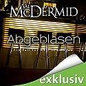 Abgeblasen (Kate Brannigan 1) Hörbuch von Val McDermid Gesprochen von: Tanja Geke