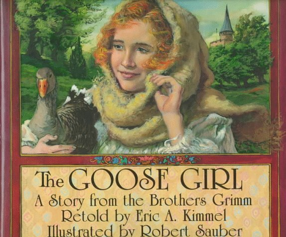 The Goose Girl: A Story from the Brothers Grimm