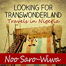 Looking for Transwonderland (       UNABRIDGED) by Noo Saro-Wiwa Narrated by Adjoa Andoh