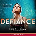 Defiance: Strange Angels, Book 4 Audiobook by Lili St. Crow Narrated by Alyssa Bresnahan