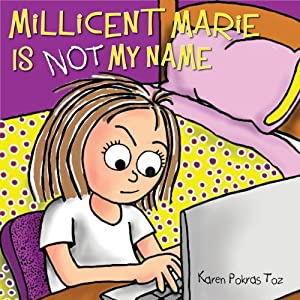 Millicent Marie Is Not My Name | [Karen Pokras Toz]