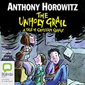 The Unholy Grail: Groosham Grange, Book 2 | Anthony Horowitz