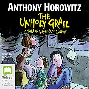 The Unholy Grail | [Anthony Horowitz]