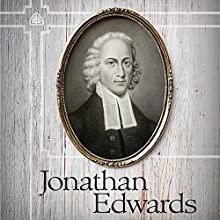 Jonathan Edwards Teaching Series Lecture by Stephen Nichols Narrated by Stephen Nichols