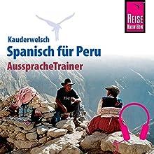 Spanisch für Peru (Reise Know-How Kauderwelsch AusspracheTrainer) Hörbuch von Grit Weirauch Gesprochen von: Juan Bermudez, Kerstin Belz