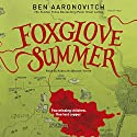 Foxglove Summer: PC Peter Grant, Book 5 (       UNABRIDGED) by Ben Aaronovitch Narrated by Kobna Holdbrook-Smith