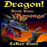 Revenge: Dragon, Book Two | LeRoy Clary