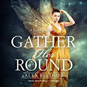 Gather Her Round | Alex Bledsoe, Claire Bloom - director