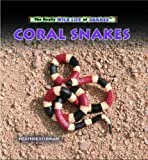 img - for Coral Snakes (Really Wild Life of Snakes) book / textbook / text book
