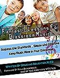 Fantastic Lessons For Classroom Music: Forward by Nina Blackwood