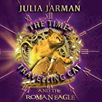 The Time-Travelling Cat and the Roman Eagle | Julia Jarman