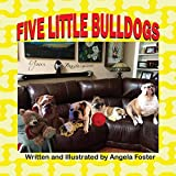 Five Little Bulldogs