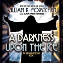 A Darkness upon the Ice Audiobook by William R. Forstchen Narrated by Elijah Alexander